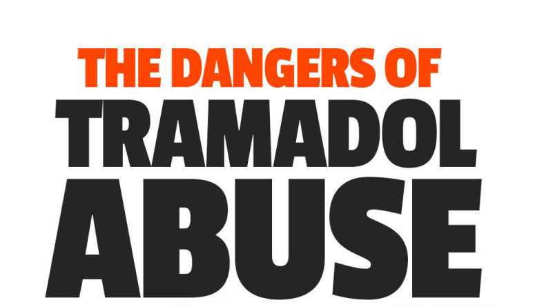 THE DANGERS OF TRAMADOL ABUSE